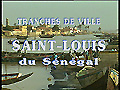 Tranches de ville : Saint-Louis du Sénégal